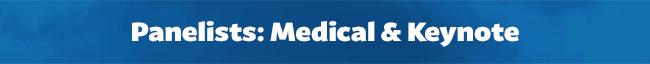 Panelists: Medical & Keynote
